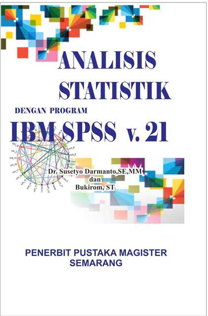 Buku Analisis Statistik dengan Program IBM SPSS v 21